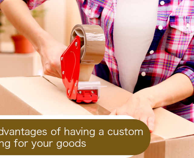 Major advantages of having a custom packaging for your goods.